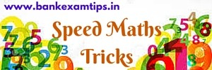 Speed Maths Tricks for bank exams