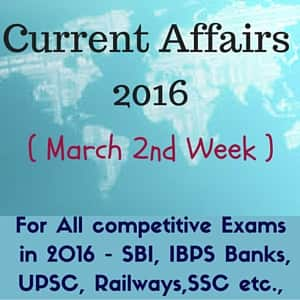 Latest Current Affairs 2016 -march