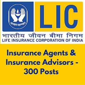 LIC Recruitment 2016 For Insurance Agents & Advisors - 300 Posts.