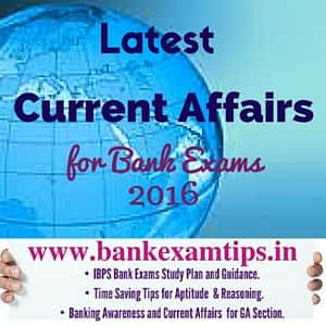 Latest Current Affairs Questions for Bank Exams 2016