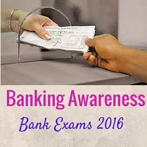 Banking Awareness for Bank Exams 2016 - SBI Clerks , NABARD Exam.