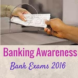 Banking Awareness for Bank Exams 2016 - SBI Clerks , NABARD Exam.