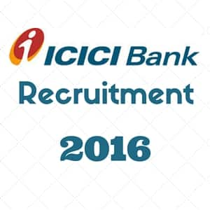 ICICI Bank Recruitment 2016