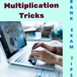 Multiplication Tricks for Bank Exams: