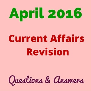 Current Affairs 2016 April