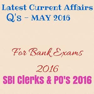 May Current Affairs 2016 for Bank Exams