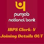 Punjab National Bank has released IBPS Clerk-V joining results