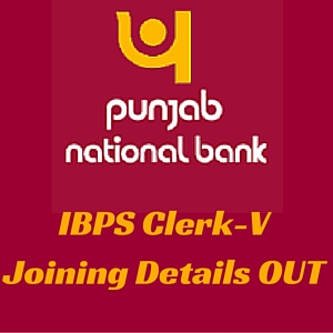 Punjab National Bank has released IBPS Clerk-V joining results