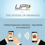 Unified Payments Interface - UPI: Advanced version of Mobile Banking