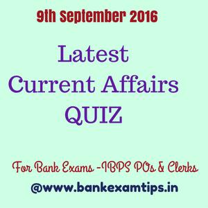 Latest Current Affairs QUIZ 2016 - September 1st Week 2016