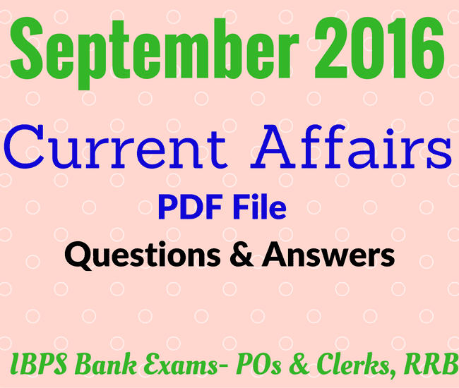 SEPTEMBER Current Affairs 2016 - PDF Free | Questions and Answers