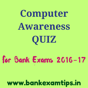 Computer Awareness Questions for Bank Exams -IBPS, RRB, NABARD,RBI, SBI