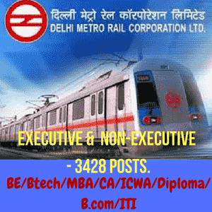 Delhi Metro Rail Recruitment 2016 for Executive & Non-Executive Posts- 3428 posts