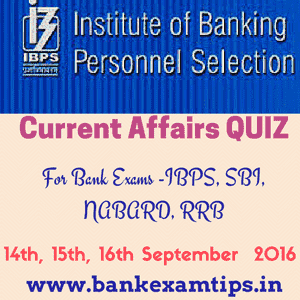Expected Current Affairs QUIZ for Bank Exams - IBPS, SBI, RRB, NABARD