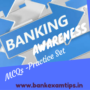 Banking Awareness MCQs for Bank Exams 2016 - Practice Set