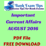Current Affairs August 2016 PDF Free Download - IBPS Bank Exams
