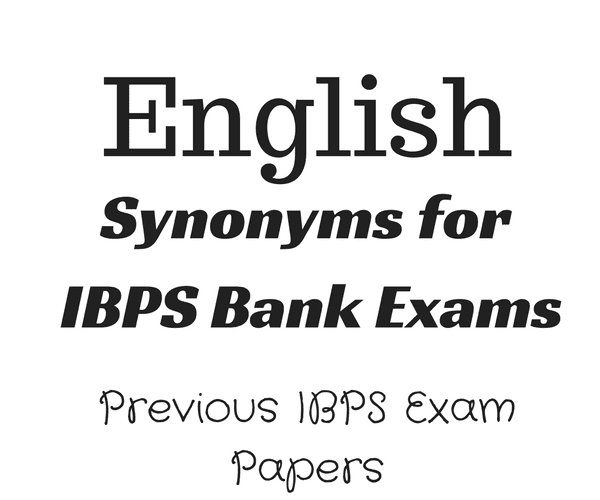 English Vocabulary for IBPS Bank Exams - From Previous Exam Papers