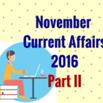 November Current Affairs 2016 Questions & Answers - Part II