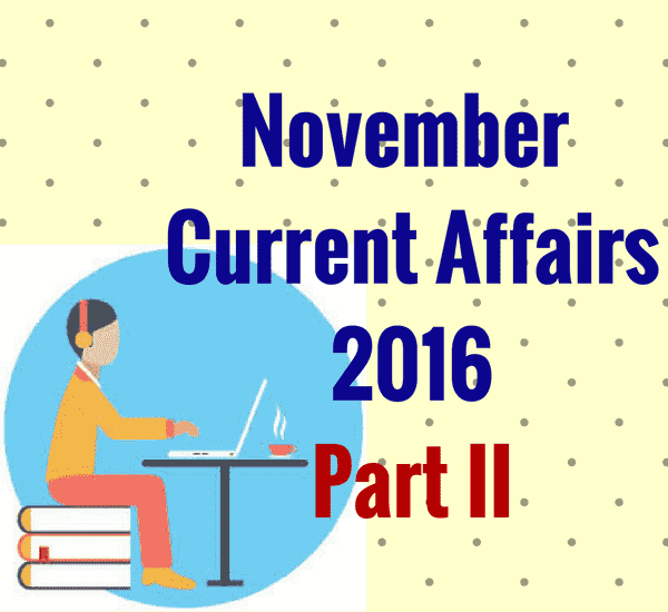 October Current Affairs 2016 | Current Affairs Questions and