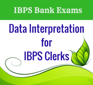 Data Interpretation for IBPS Clerks | DI Practice Problems for IBPS Clerks