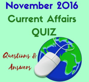 November 2016 Current Affairs Revision QUIZ - IBPS Clerks 2016