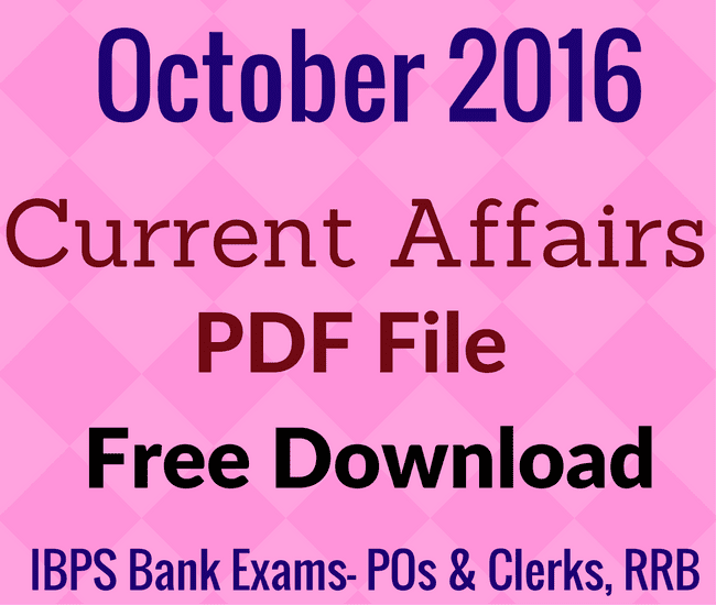 October Current Affairs 2016 , Latest Current Affairs Questions and Answers