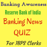 Banking Awareness Quiz for IBPS Clerks 2016 - Practice SET