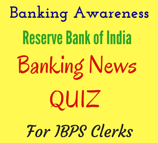 Banking Awareness Quiz for IBPS Clerks 2016 - Practice SET