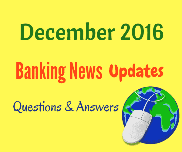 Banking Current Affairs December 2016