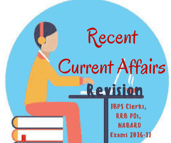 November Current Affairs 2016 - Part III for IBPS Clerks, RRB POs, RBI and NABARD Exams