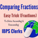 Comparing Fractions - Speed Maths Trick - IBPS Clerks 2016-2017