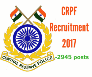CRPF recruitment 2017 - Constable (Technical & Tradesmen) (Male/Female) - 2945 Vacancies