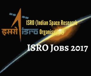 ISRO Jobs 2017 | ISRO Recruitment 2017 for Engineers/Scientists -87 posts