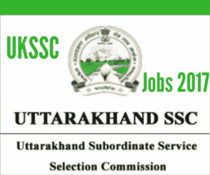 Uttarakhand SSC Recruitment 2017 for Group C Vacancies - 1767 Posts (Junior Assistant, Assistant Store-Keeper, Technician and other posts)