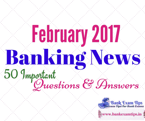 Banking News February 2017 PDF Free | Banking Current Affairs 2017