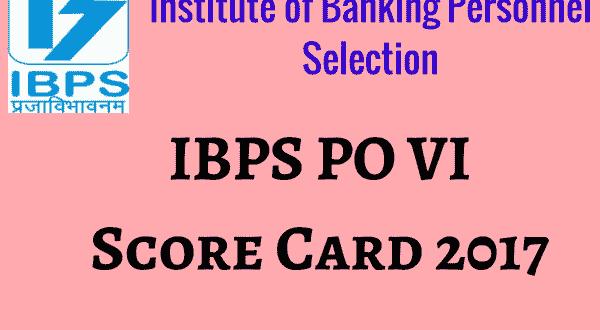 IBPS PO VI Score Card 2016 Released - IBPS PO VI Marks