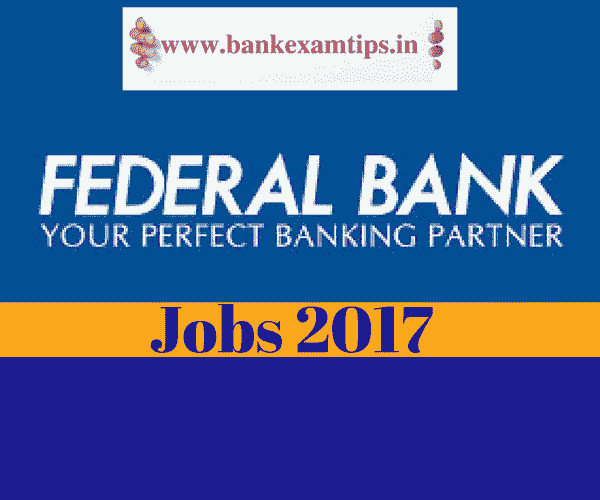 Federal Bank recruitment 2017 for POs | Federal Bank Jobs 2017