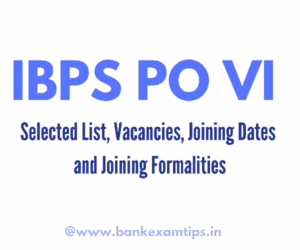 IBPS PO VI Joining Formalities
