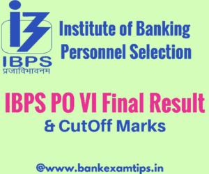 IBPS PO VI Final Result 2017 | IBPS PO VI Cut Off Marks