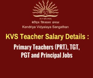 KVS Teacher Salary - PRT, TGT, PGT and Principal Jobs
