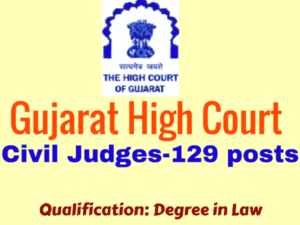 Gujarat High Court Recruitment 2017 Civil Judges - 129 Vacancies.