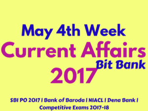 Important Current Affairs 2017 Questions and Answers - May 4th Week 2017