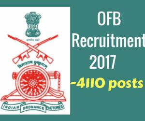 OFB Recruitment 2017 - 4110 Vacancies - Semi Skilled & Labour Group C Posts