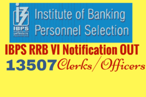 IBPS RRB VI CWE Recruitment Notification 2017
