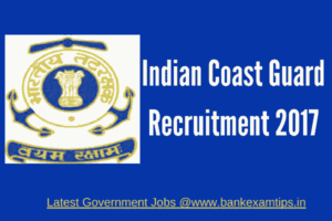 Indian Coast Guard Recruitment 2017 - Assistant Commandants - Group A Gazetted Officers