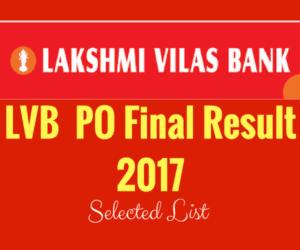 Lakshmi Vilas Bank PO Result 2017 | LVB PO Selected List OUT