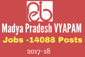 Madhya Pradesh VYAPAM Recruitment 2017 for 14088 Vacancies