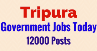 Tripura Job News Today - 12000 Posts| Latest Government Jobs in Tripura