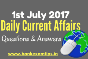 Daily Current Affairs 2017 Questions & Answers - 1st July 2017