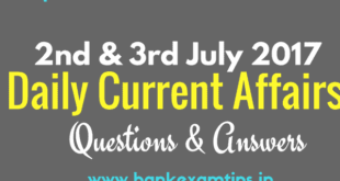 Important Daily Current Affairs 2017 Questions & Answers - 2nd & 3rd July